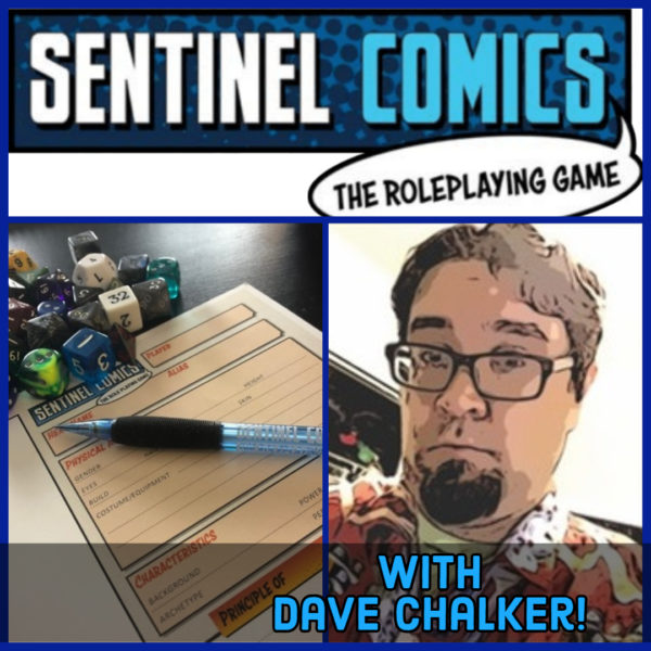 Sentinel Comics RPG with Dave Chalker